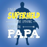 Superheld Papa - DeinDesign